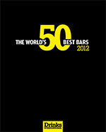Drinks International - The World's 50 Best Bars 2012 supplement
